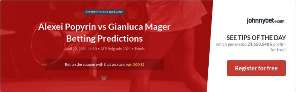Alexei Popyrin vs Gianluca Mager Betting Predictions