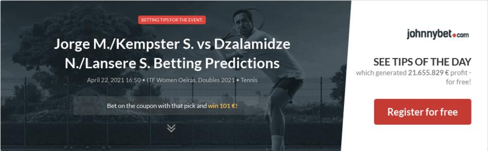 Jorge M./Kempster S. vs Dzalamidze N./Lansere S. Betting Predictions
