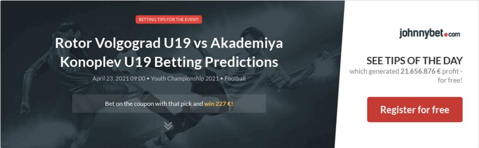 Rotor Volgograd U19 vs Akademiya Konoplev U19 Betting Predictions