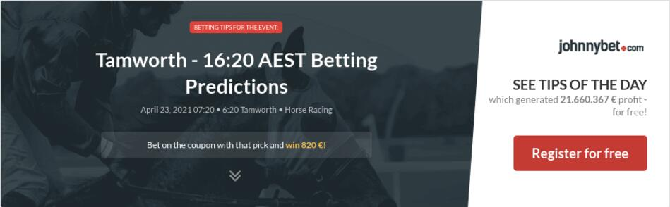 Tamworth - 16:20 AEST Betting Predictions
