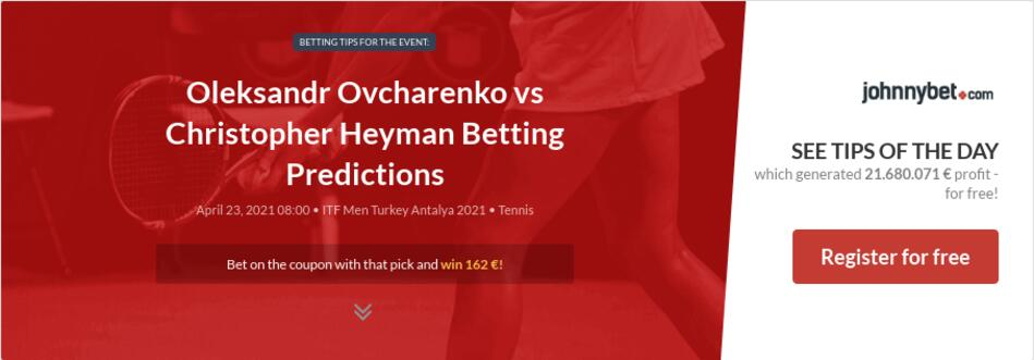 Oleksandr Ovcharenko vs Christopher Heyman Betting Predictions