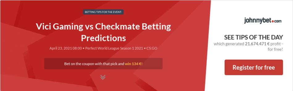 Vici Gaming vs Checkmate Betting Predictions
