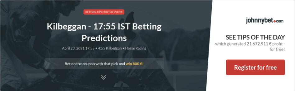 Kilbeggan - 17:55 IST Betting Predictions