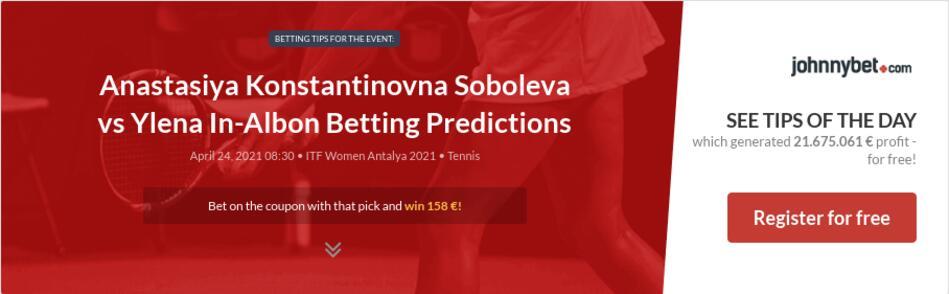 Anastasiya Konstantinovna Soboleva vs Ylena In-Albon Betting Predictions