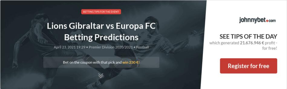 Lions Gibraltar vs Europa FC Betting Predictions