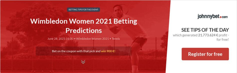 Wimbledon Women 2021 Betting Predictions