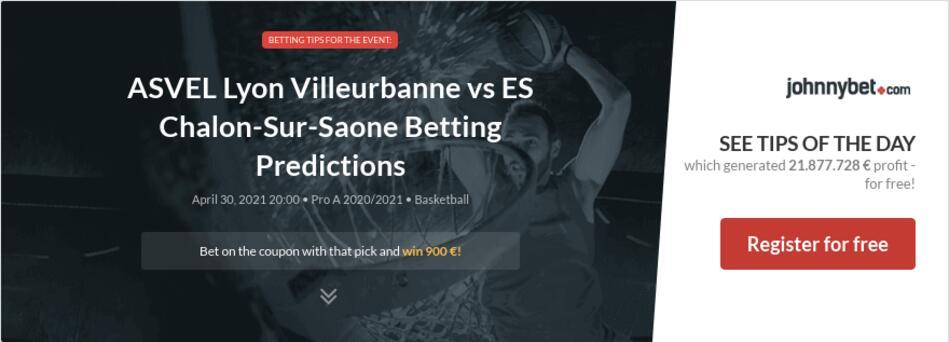 ASVEL Lyon Villeurbanne vs ES Chalon-Sur-Saone Betting Predictions