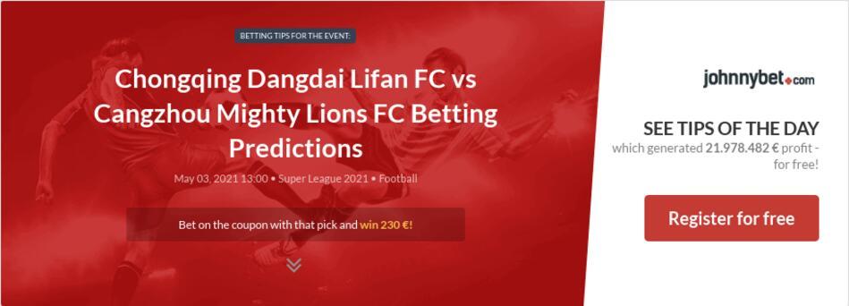 Chongqing Dangdai Lifan FC vs Cangzhou Mighty Lions FC Betting Predictions