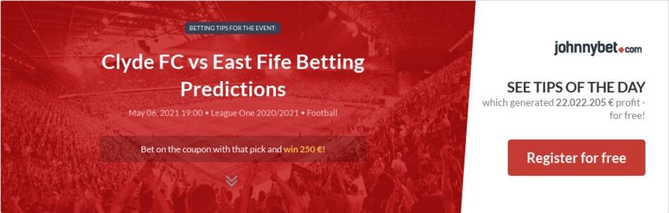 Clyde FC vs East Fife Betting Predictions