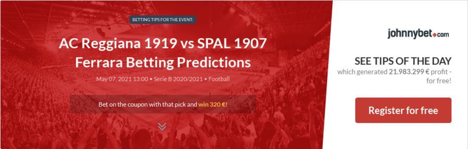 AC Reggiana 1919 vs SPAL 1907 Ferrara Betting Predictions