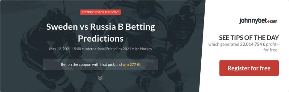 Sweden vs Russia B Betting Predictions