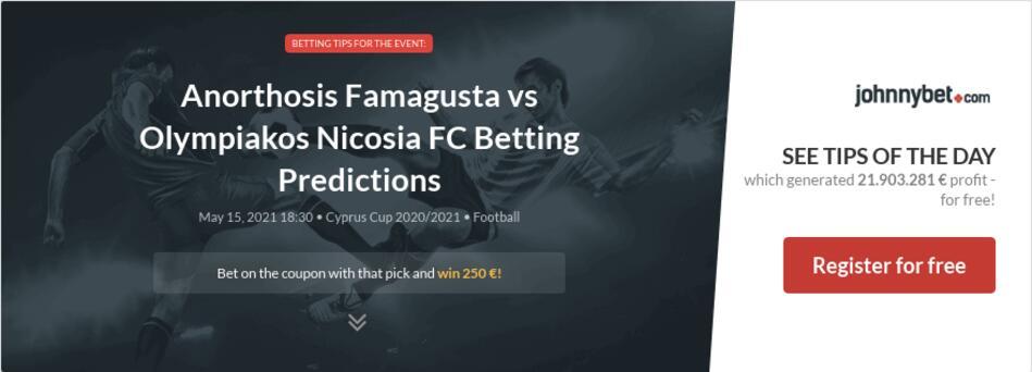 Anorthosis Famagusta vs Olympiakos Nicosia FC Betting Predictions