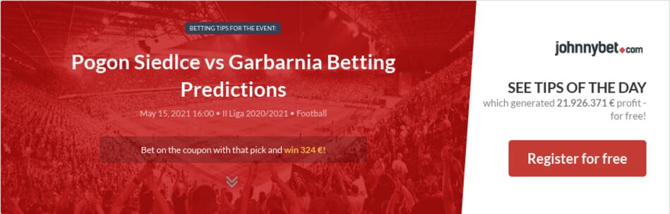 Pogon Siedlce vs Garbarnia Betting Predictions