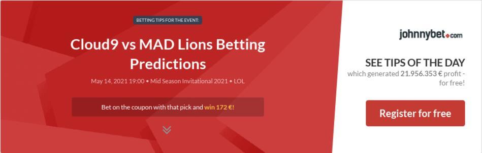 Cloud9 vs MAD Lions Betting Predictions