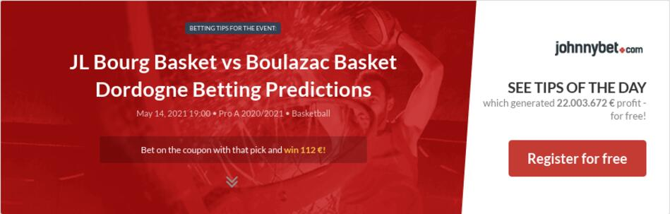 JL Bourg Basket vs Boulazac Basket Dordogne Betting Predictions