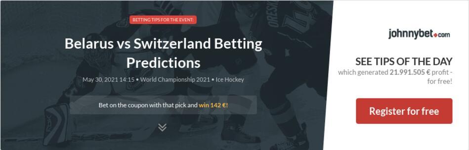 Belarus vs Switzerland Betting Predictions