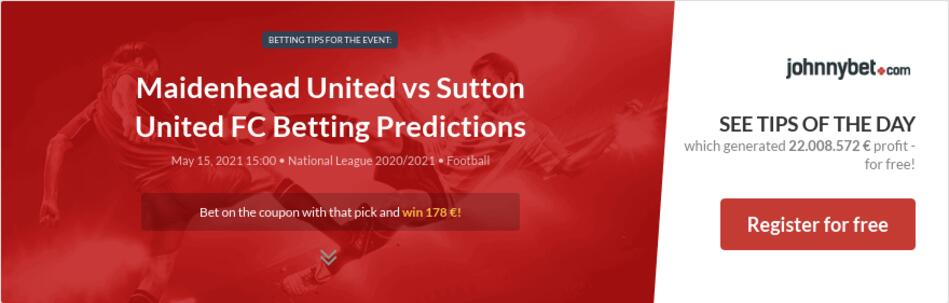 Maidenhead United vs Sutton United FC Betting Predictions