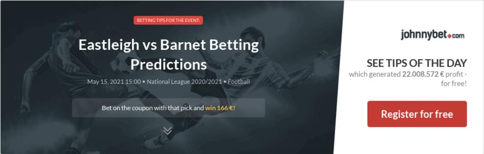 Eastleigh vs Barnet Betting Predictions