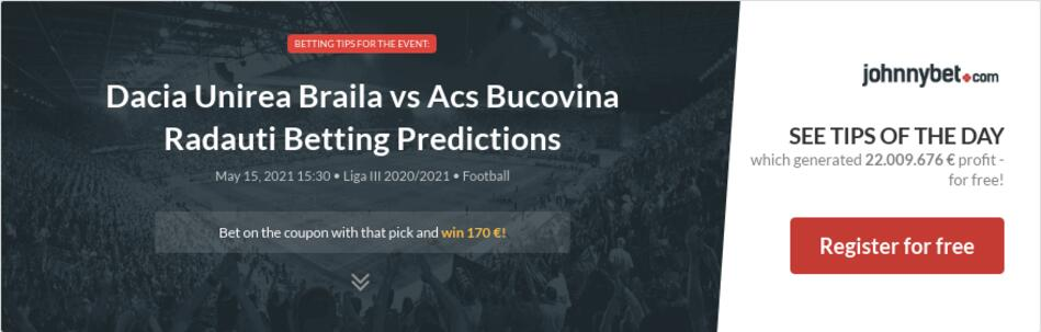 Dacia Unirea Braila vs Acs Bucovina Radauti Betting Predictions