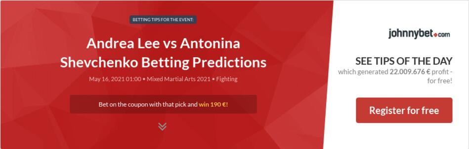 Andrea Lee  vs Antonina Shevchenko Betting Predictions