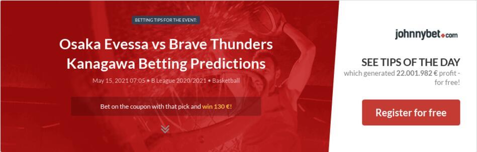 Osaka Evessa vs Brave Thunders Kanagawa Betting Predictions