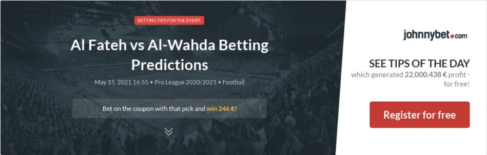 Al Fateh vs Al-Wahda Betting Predictions