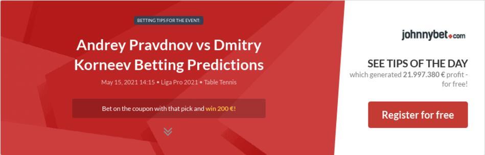 Andrey Pravdnov vs Dmitry Korneev Betting Predictions
