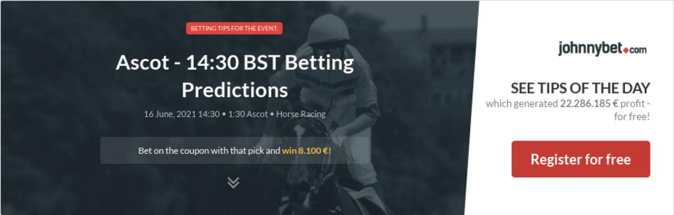 Ascot - 14:30 BST Betting Predictions