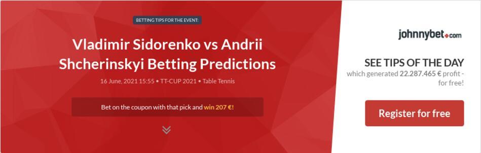 Vladimir Sidorenko vs Andrii Shcherinskyi Betting Predictions