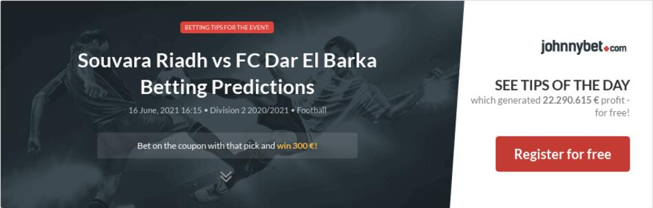 Souvara Riadh vs FC Dar El Barka Betting Predictions