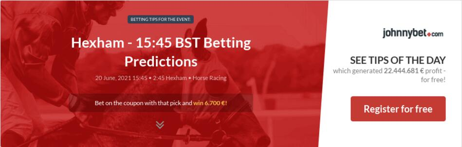 Hexham - 15:45 BST Betting Predictions