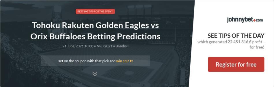 Tohoku Rakuten Golden Eagles vs Orix Buffaloes Betting Predictions