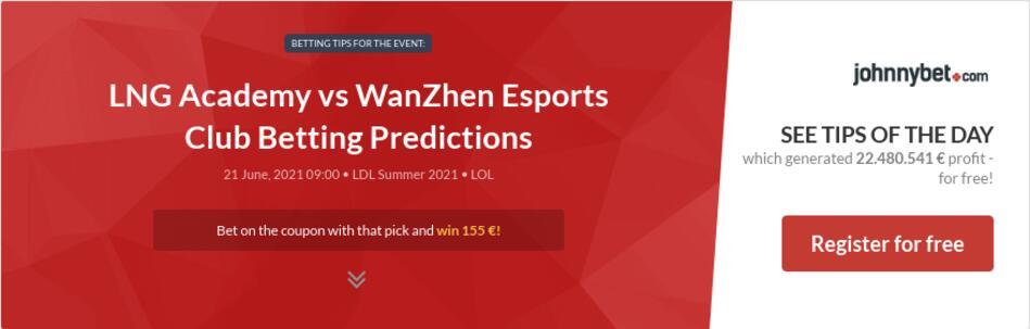 LNG Academy vs WanZhen Esports Club Betting Predictions