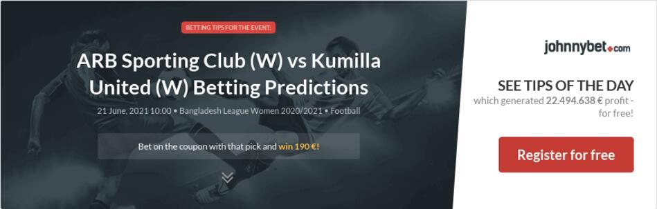 ARB Sporting Club (W) vs Kumilla United (W) Betting Predictions