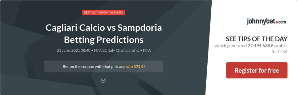 Cagliari Calcio vs Sampdoria Betting Predictions