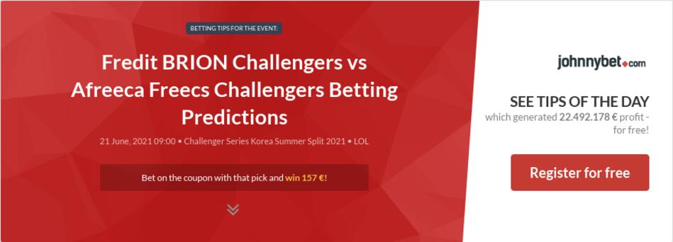 Fredit BRION Challengers vs Afreeca Freecs Challengers Betting Predictions
