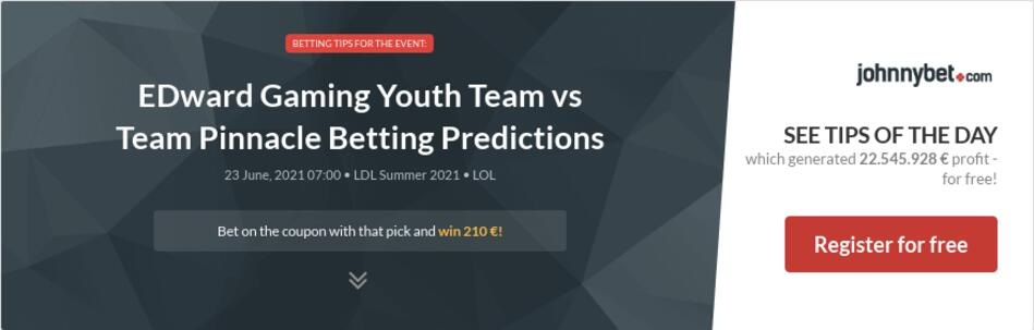 EDward Gaming Youth Team vs Team Pinnacle Betting Predictions