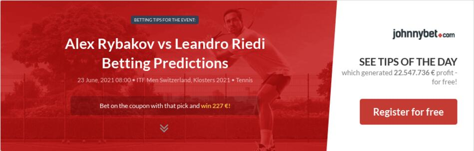Alex Rybakov vs Leandro Riedi Betting Predictions