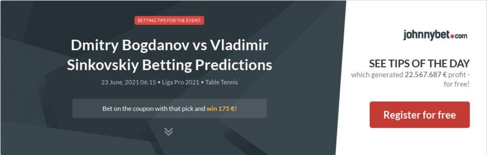Dmitry Bogdanov vs Vladimir Sinkovskiy Betting Predictions