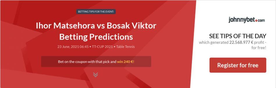 Ihor Matsehora vs Bosak Viktor Betting Predictions