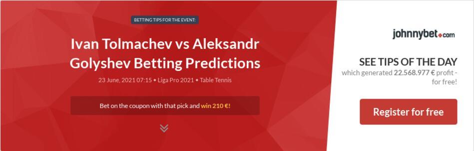 Ivan Tolmachev vs Aleksandr Golyshev Betting Predictions
