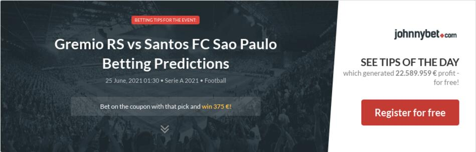 Gremio RS vs Santos FC Sao Paulo  Betting Predictions