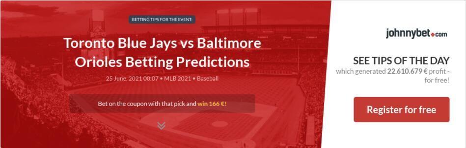 Toronto Blue Jays vs Baltimore Orioles Betting Predictions