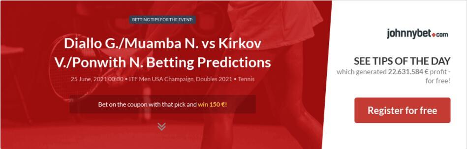 Diallo G./Muamba N. vs Kirkov V./Ponwith N. Betting Predictions