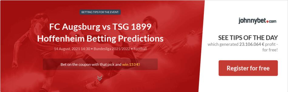 FC Augsburg vs TSG 1899 Hoffenheim Betting Predictions