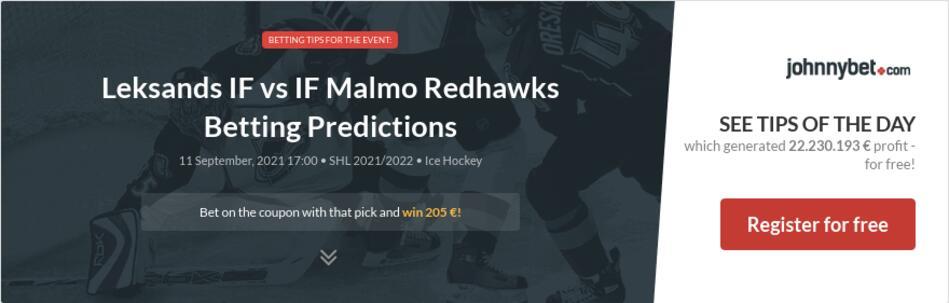 Leksands IF vs IF Malmo Redhawks Betting Predictions