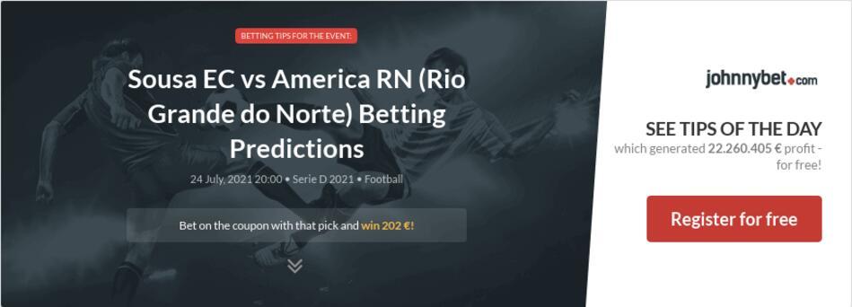Sousa EC vs America RN (Rio Grande do Norte) Betting Predictions