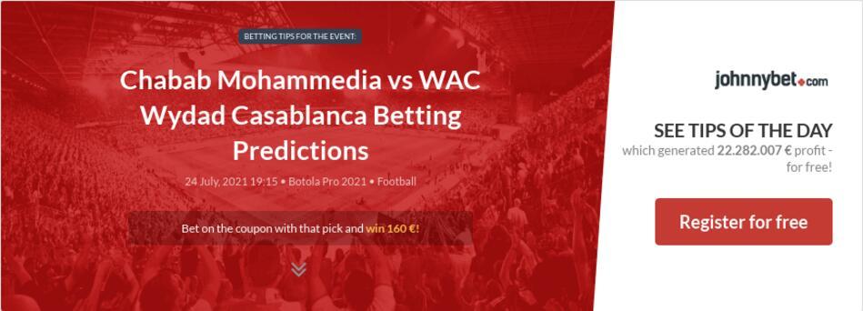 Chabab Mohammedia vs WAC Wydad Casablanca Betting Predictions