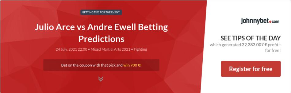 Julio Arce vs Andre Ewell Betting Predictions