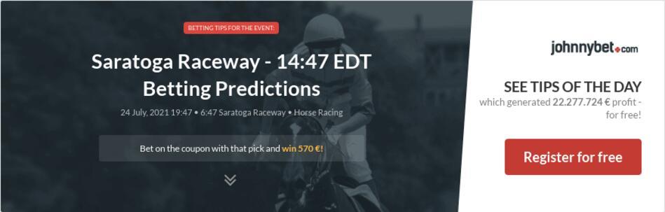 Saratoga Raceway - 14:47 EDT Betting Predictions